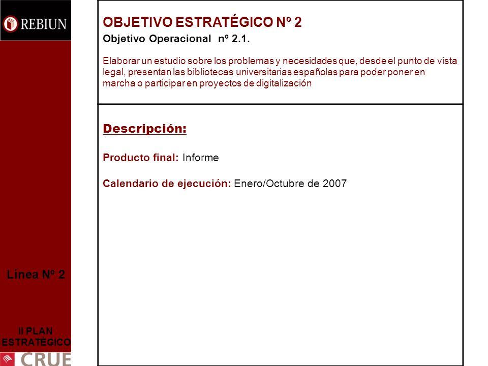 Línea Nº 2 II PLAN ESTRATÉGICO OBJETIVO ESTRATÉGICO Nº 2 Objetivo Operacional nº 2.1.