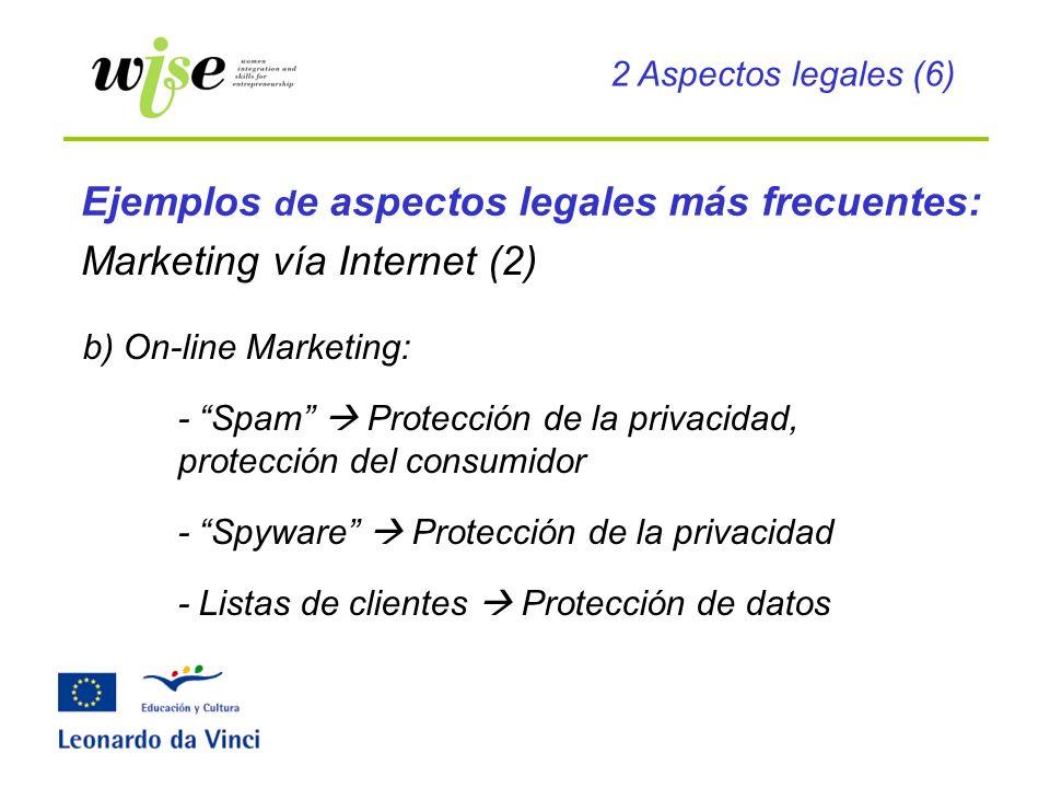 Marketing vía Internet (2) b) On-line Marketing: - Spam Protección de la privacidad, protección del consumidor - Spyware Protección de la privacidad -