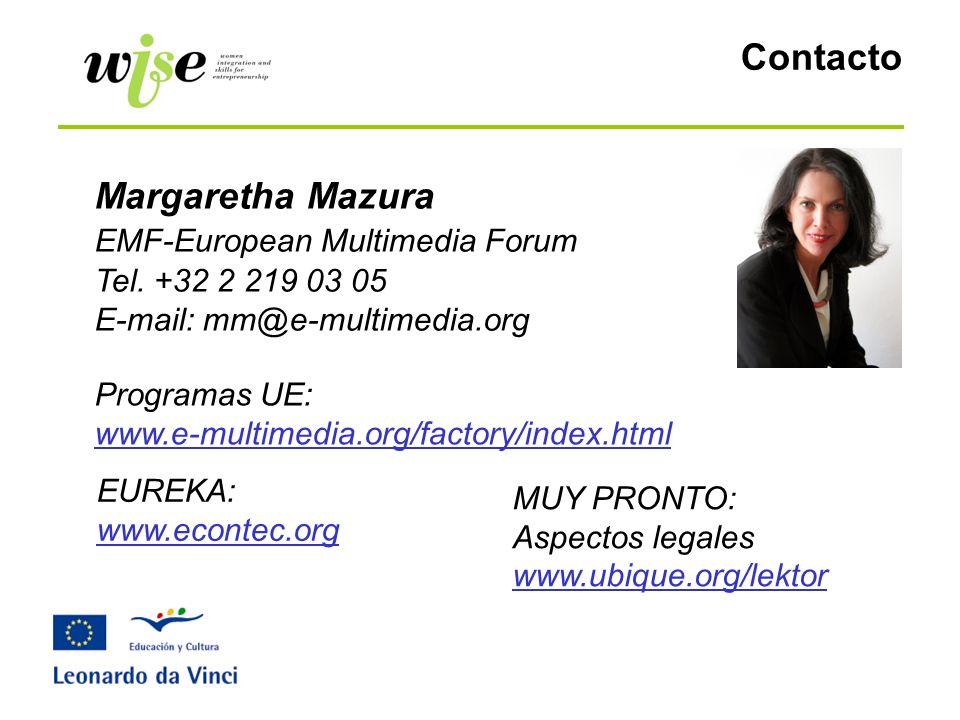 Contacto Margaretha Mazura EMF-European Multimedia Forum Tel. +32 2 219 03 05 E-mail: mm@e-multimedia.org Programas UE: www.e-multimedia.org/factory/i