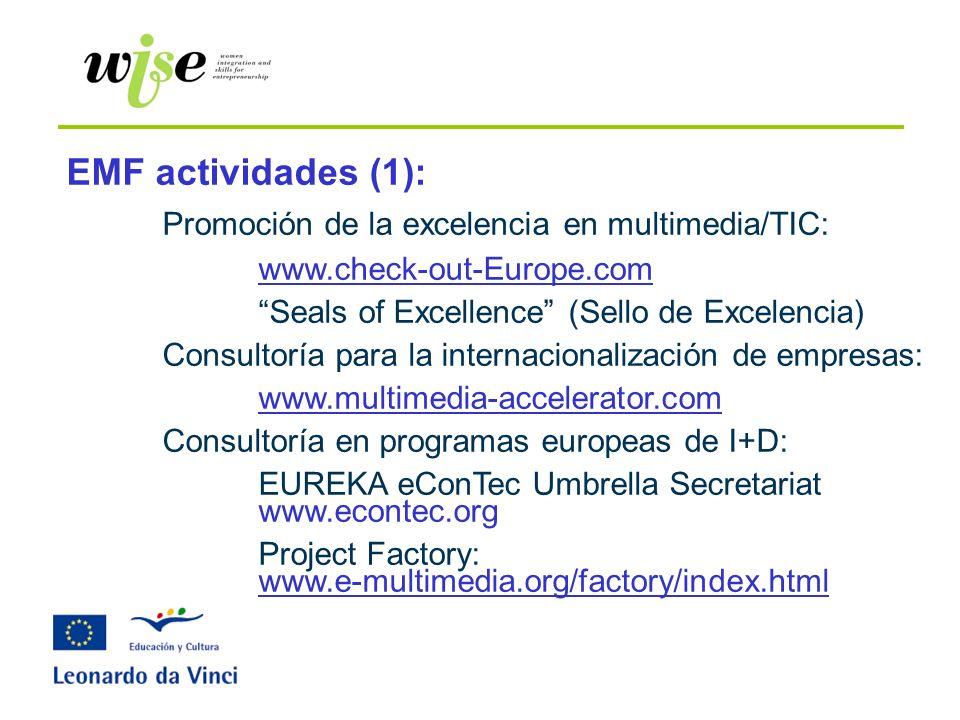 EMF actividades (1): Promoción de la excelencia en multimedia/TIC: www.check-out-Europe.com Seals of Excellence (Sello de Excelencia) Consultoría para