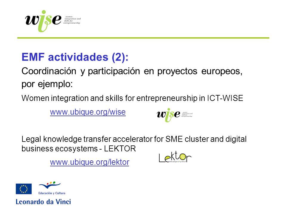 EMF actividades (2): Coordinación y participación en proyectos europeos, por ejemplo: Women integration and skills for entrepreneurship in ICT-WISE ww