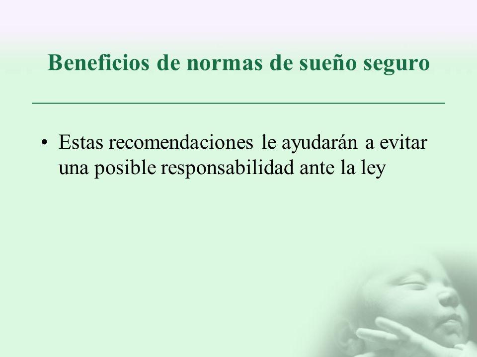 Beneficios de normas de sueño seguro Estas recomendaciones le ayudarán a evitar una posible responsabilidad ante la ley