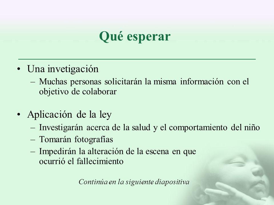 Qué esperar Una invetigación –Muchas personas solicitarán la misma información con el objetivo de colaborar Aplicación de la ley –Investigarán acerca