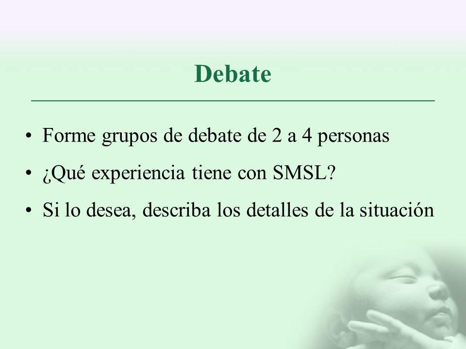 Debate Forme grupos de debate de 2 a 4 personas ¿Qué experiencia tiene con SMSL? Si lo desea, describa los detalles de la situación