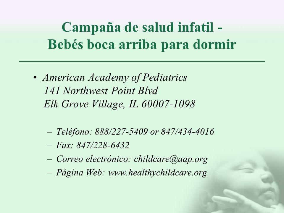 Campaña de salud infatil - Bebés boca arriba para dormir American Academy of Pediatrics 141 Northwest Point Blvd Elk Grove Village, IL 60007-1098 –Tel