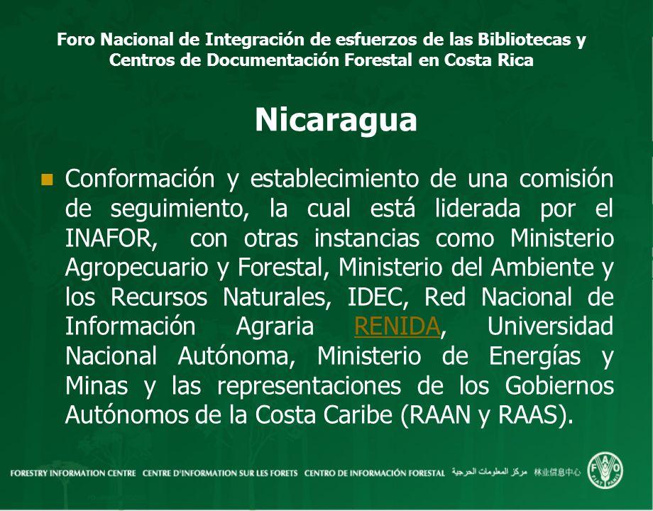 Foro Nacional de Integración de esfuerzos de las Bibliotecas y Centros de Documentación Forestal en Costa Rica Nicaragua Conformación y establecimient