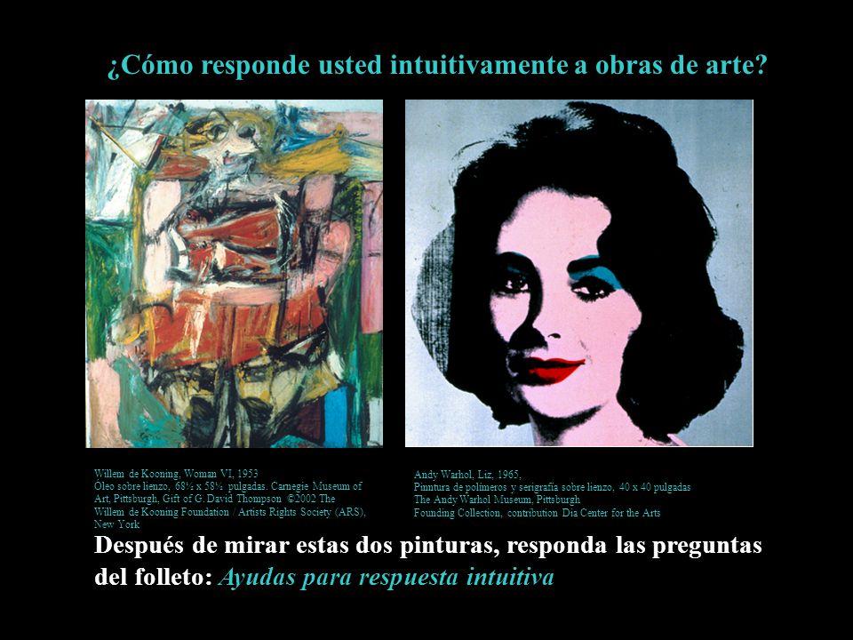 ¿Cómo responde usted intuitivamente a obras de arte? Después de mirar estas dos pinturas, responda las preguntas del folleto: Ayudas para respuesta in