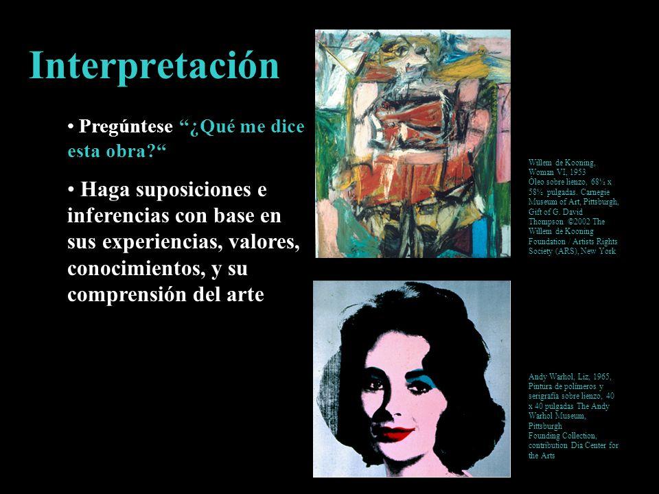 Interpretación Pregúntese ¿Qué me dice esta obra? Haga suposiciones e inferencias con base en sus experiencias, valores, conocimientos, y su comprensi