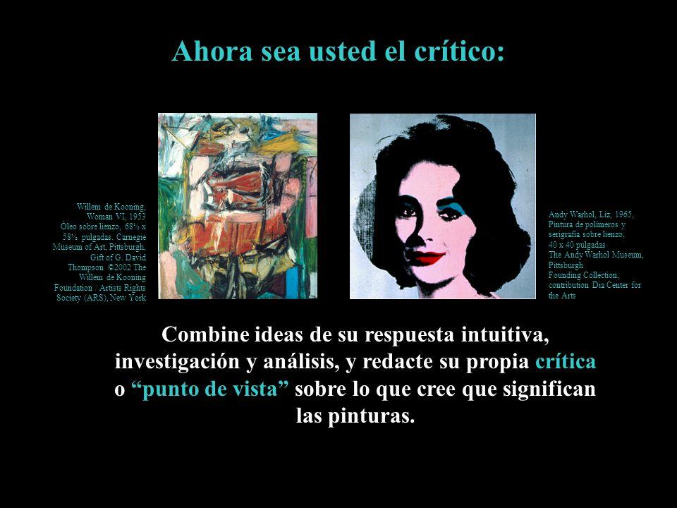 Ahora sea usted el crítico: Combine ideas de su respuesta intuitiva, investigación y análisis, y redacte su propia crítica o punto de vista sobre lo q