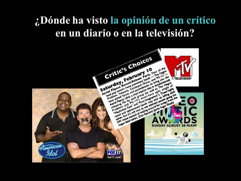 ¿Dónde ha visto la opinión de un crítico en un diario o en la televisión?