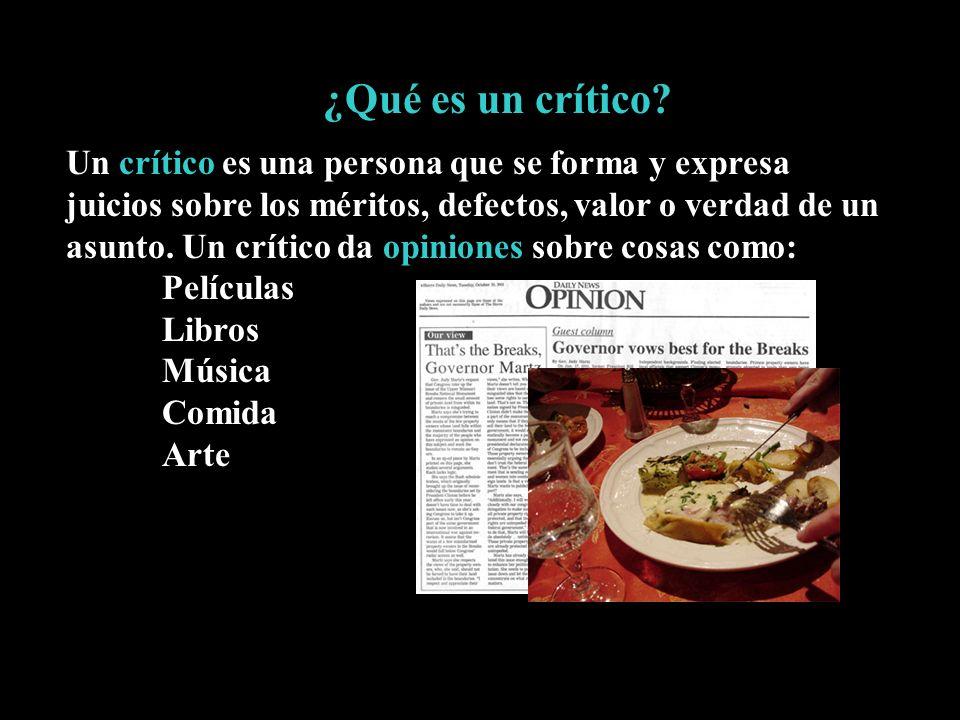 ¿Qué es un crítico? Un crítico es una persona que se forma y expresa juicios sobre los méritos, defectos, valor o verdad de un asunto. Un crítico da o
