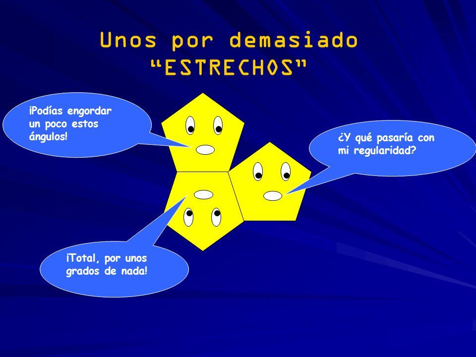 LAS CONDICIONES DE PLATÓN Sólo polígonos regulares (ya empezamos) Todos los polígonos iguales Igual número de polígonos en cada vértice