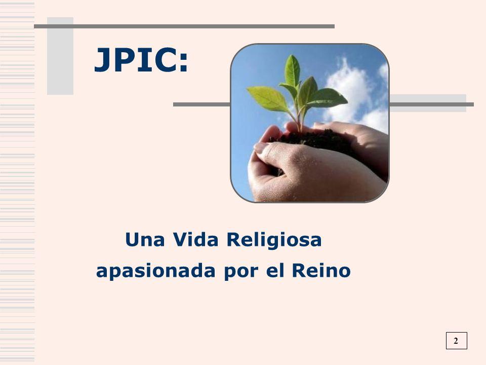 Una Vida Religiosa apasionada por el Reino JPIC: 2