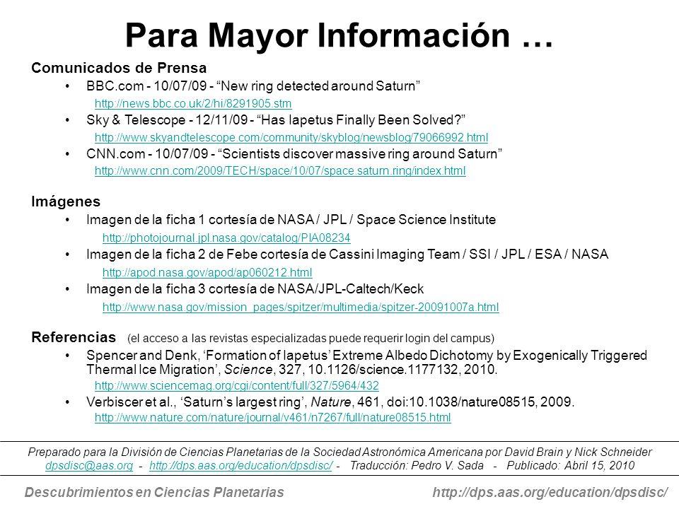 Descubrimientos en Ciencias Planetariashttp://dps.aas.org/education/dpsdisc/ Para Mayor Información … Comunicados de Prensa BBC.com - 10/07/09 - New r