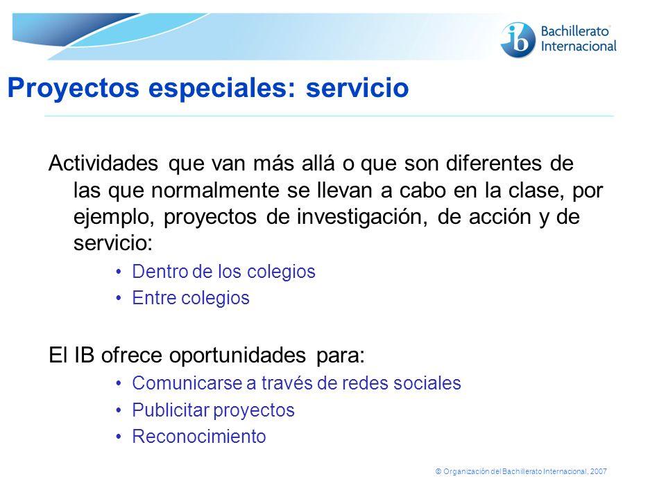 © Organización del Bachillerato Internacional, 2007 Actividades que van más allá o que son diferentes de las que normalmente se llevan a cabo en la cl