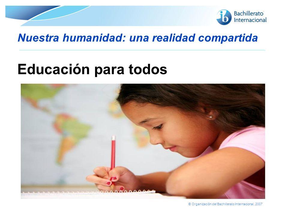 © Organización del Bachillerato Internacional, 2007 El tema para la comunidad del IB brinda la oportunidad de participar a Alumnos de dos o tres programas del IB Alumnos del IB y alumnos del colegio no matriculados en el IB en torno a un tema común, como la pobreza en el mundo.