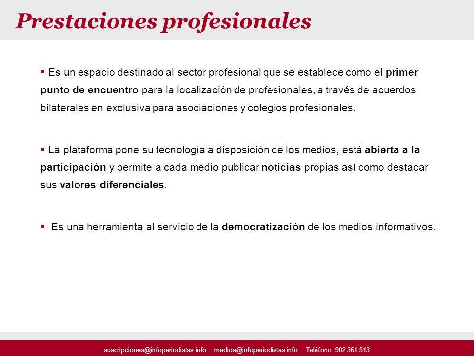 Prestaciones profesionales Es un espacio destinado al sector profesional que se establece como el primer punto de encuentro para la localización de pr