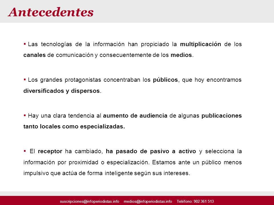 suscripciones@infoperiodistas.info medios@infoperiodistas.info Teléfono: 902 361 513 Antecedentes Las tecnologías de la información han propiciado la