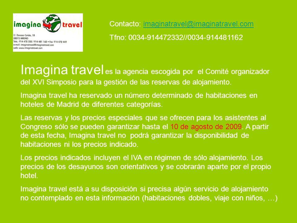 Imagina travel es la agencia escogida por el Comité organizador del XVI Simposio para la gestión de las reservas de alojamiento. Imagina travel ha res