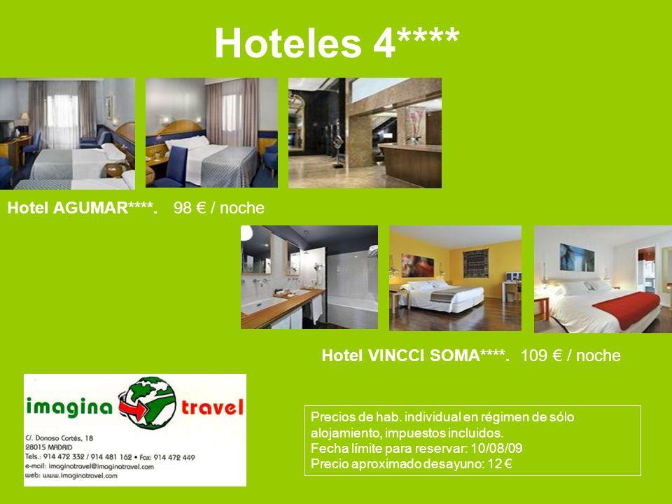 Hoteles 4**** Hotel AGUMAR****. 98 / noche Hotel VINCCI SOMA****. 109 / noche Precios de hab. individual en régimen de sólo alojamiento, impuestos inc