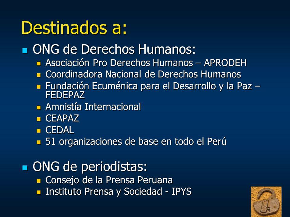 Destinados a: ONG de Derechos Humanos: ONG de Derechos Humanos: Asociación Pro Derechos Humanos – APRODEH Asociación Pro Derechos Humanos – APRODEH Co