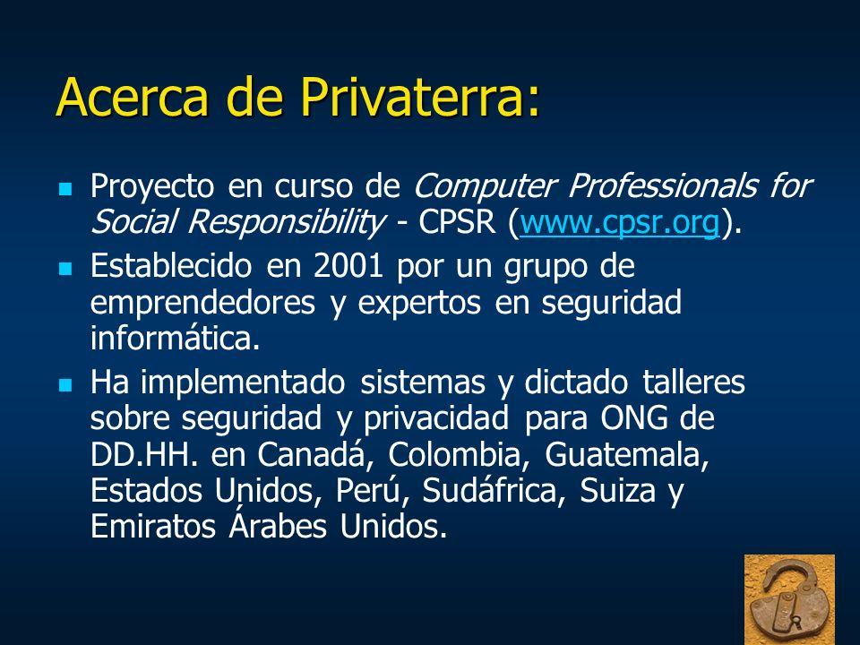 Acerca de Privaterra: Proyecto en curso de Computer Professionals for Social Responsibility - CPSR (www.cpsr.org).www.cpsr.org Establecido en 2001 por