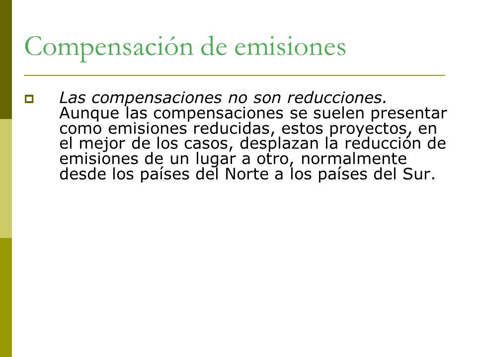 Compensación de emisiones Las compensaciones no son reducciones. Aunque las compensaciones se suelen presentar como emisiones reducidas, estos proyect