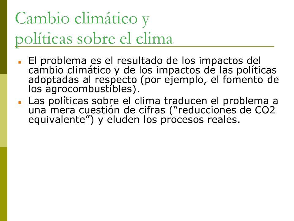 Cambio climático y políticas sobre el clima El problema es el resultado de los impactos del cambio climático y de los impactos de las políticas adopta