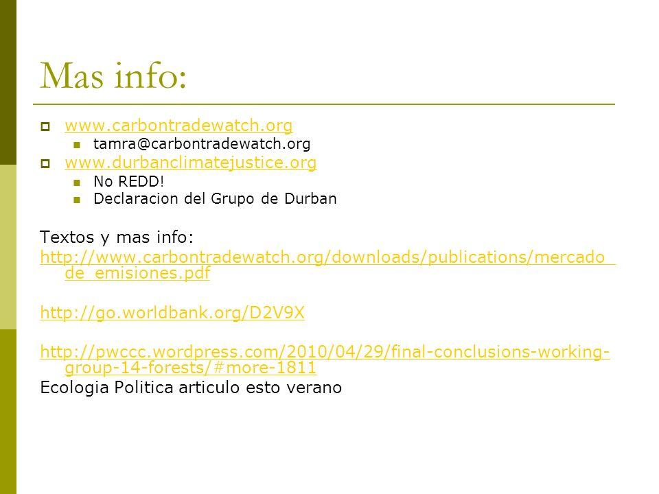 Mas info: www.carbontradewatch.org tamra@carbontradewatch.org www.durbanclimatejustice.org No REDD! Declaracion del Grupo de Durban Textos y mas info: