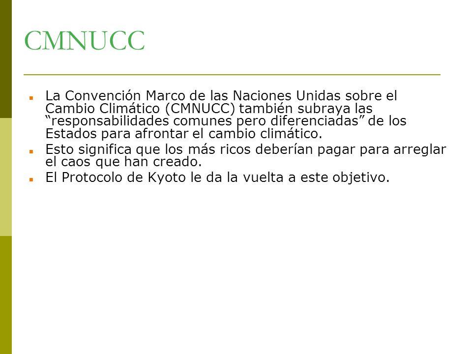 CMNUCC La Convención Marco de las Naciones Unidas sobre el Cambio Climático (CMNUCC) también subraya las responsabilidades comunes pero diferenciadas