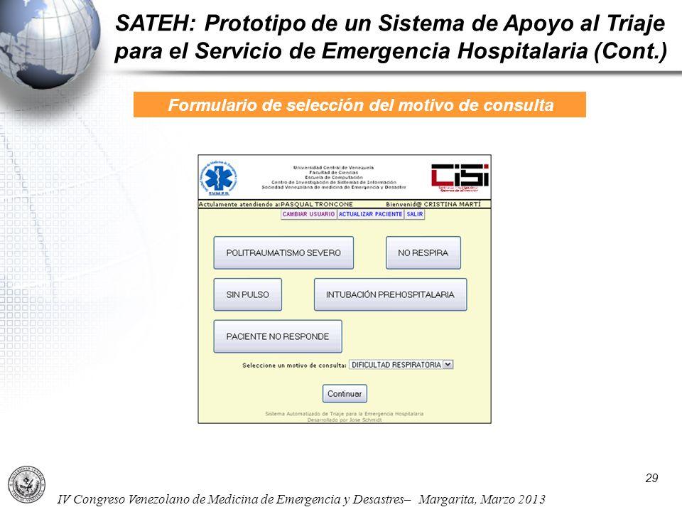 IV Congreso Venezolano de Medicina de Emergencia y Desastres– Margarita, Marzo 2013 Formulario de selección del motivo de consulta SATEH: Prototipo de