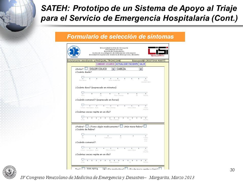IV Congreso Venezolano de Medicina de Emergencia y Desastres– Margarita, Marzo 2013 SATEH: Prototipo de un Sistema de Apoyo al Triaje para el Servicio