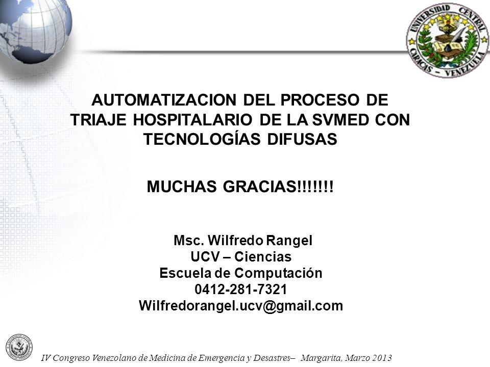 IV Congreso Venezolano de Medicina de Emergencia y Desastres– Margarita, Marzo 2013 AUTOMATIZACION DEL PROCESO DE TRIAJE HOSPITALARIO DE LA SVMED CON