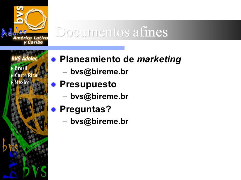 Documentos afines Planeamiento de marketing –bvs@bireme.br Presupuesto –bvs@bireme.br Preguntas? –bvs@bireme.br