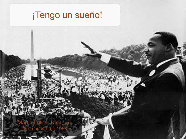 45 ¡Tengo un sueño! Martin Luther King, Jr. 28 de agosto de 1963