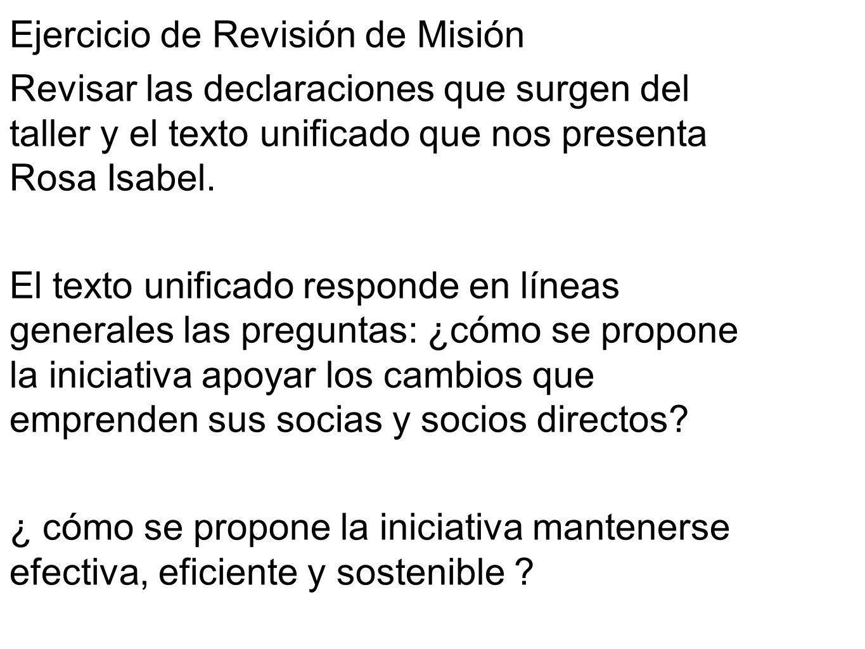 Ejercicio de Revisión de Misión Revisar las declaraciones que surgen del taller y el texto unificado que nos presenta Rosa Isabel. El texto unificado
