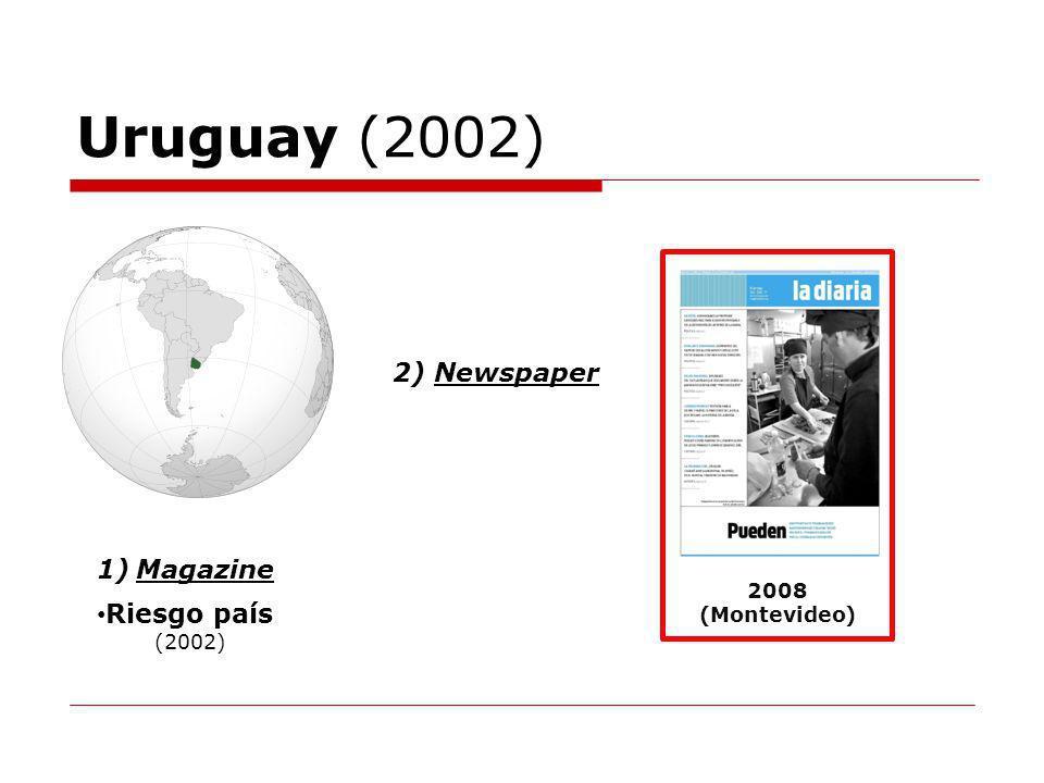 Uruguay (2002) 2) Newspaper 1)Magazine Riesgo país (2002) 2008 (Montevideo)