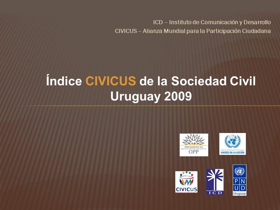 ICD – Instituto de Comunicación y Desarrollo CIVICUS – Alianza Mundial para la Participación Ciudadana Índice CIVICUS de la Sociedad Civil Uruguay 200