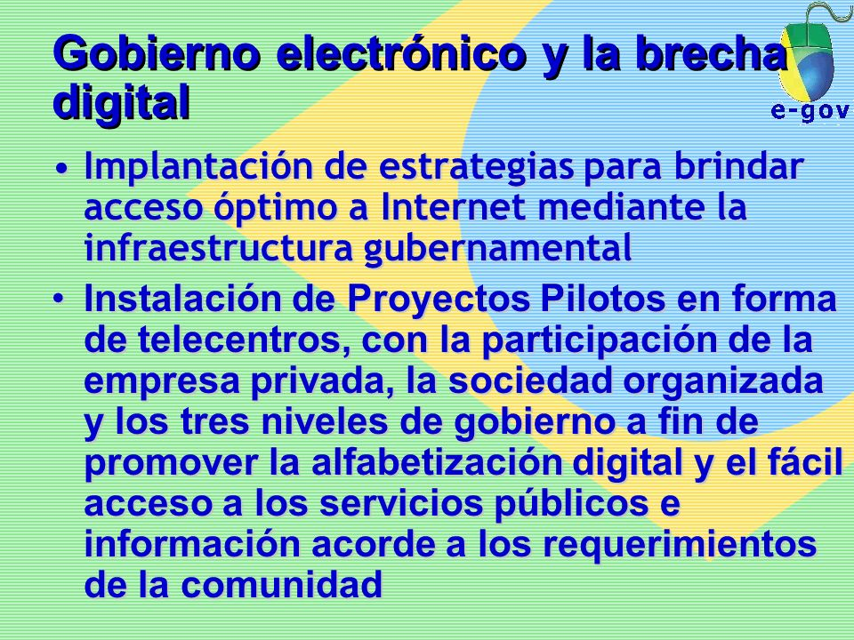 Gobierno electrónico y la brecha digital Implantación de estrategias para brindar acceso óptimo a Internet mediante la infraestructura gubernamentalIm