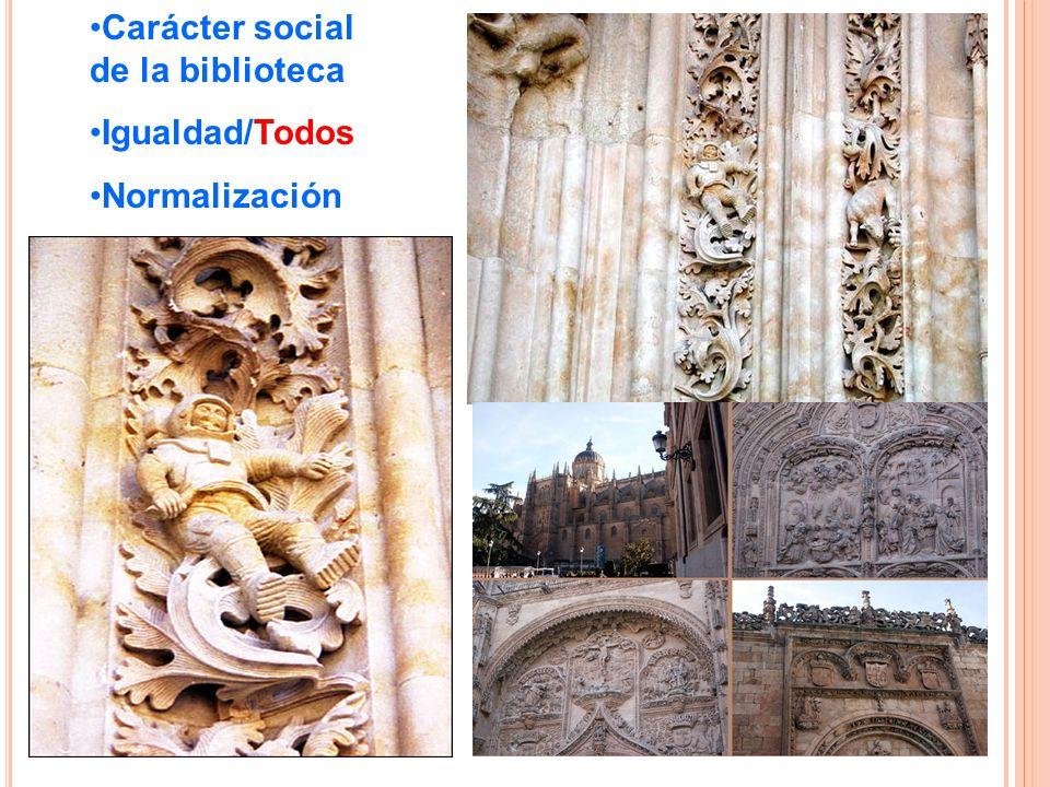 Carácter social de la biblioteca Igualdad/Todos Normalización