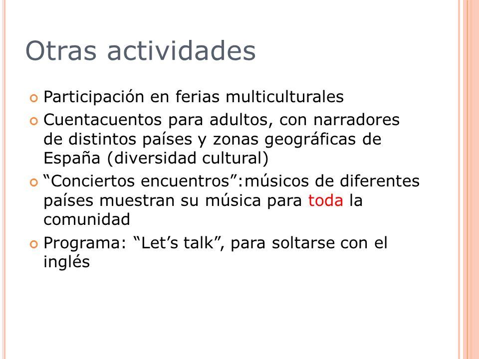 Otras actividades Participación en ferias multiculturales Cuentacuentos para adultos, con narradores de distintos países y zonas geográficas de España