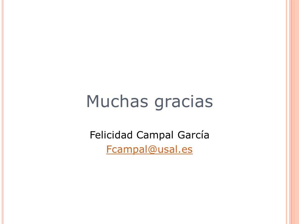 Muchas gracias Felicidad Campal García Fcampal@usal.es