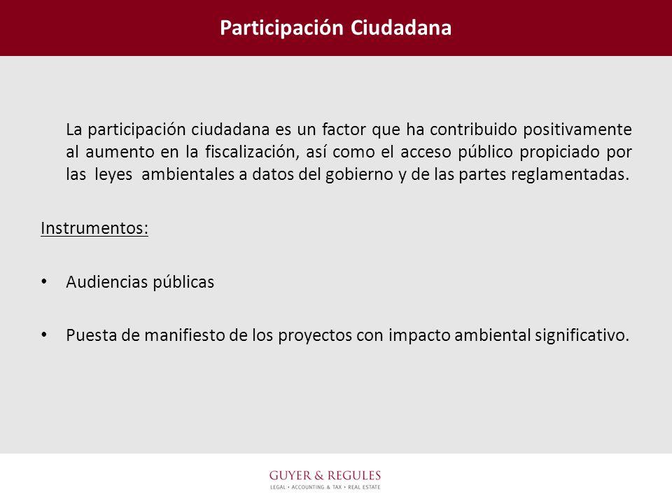 Participación Ciudadana La participación ciudadana es un factor que ha contribuido positivamente al aumento en la fiscalización, así como el acceso pú