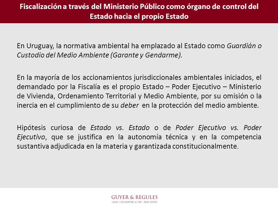 Fiscalización a través del Ministerio Público como órgano de control del Estado hacia el propio Estado En Uruguay, la normativa ambiental ha emplazado
