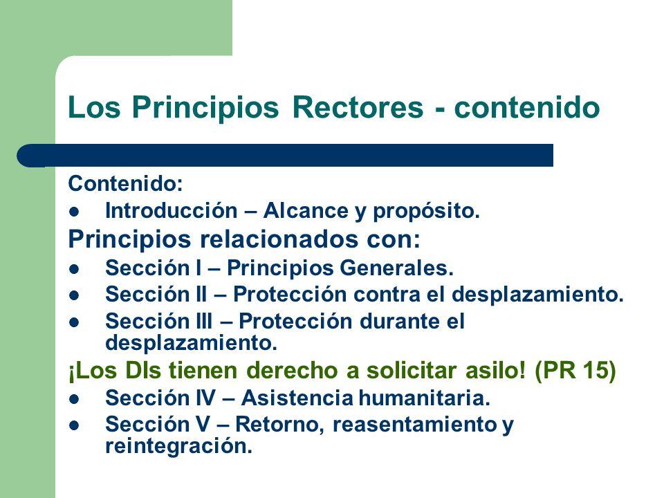 Los Principios Rectores - objetivos Identificar los derechos y garantías relevantes a la protección de los desplazados internos en todas las etapas del desplazamiento.