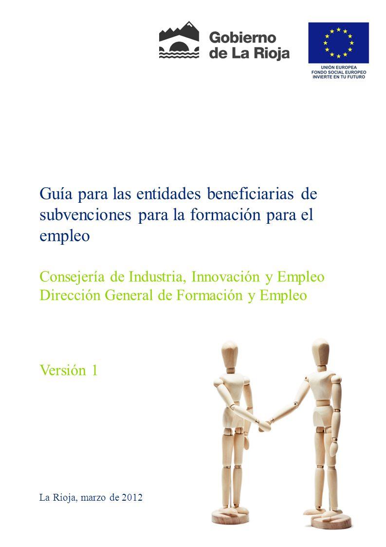 Guía para las entidades beneficiarias de subvenciones para la formación para el empleo Consejería de Industria, Innovación y Empleo Dirección General