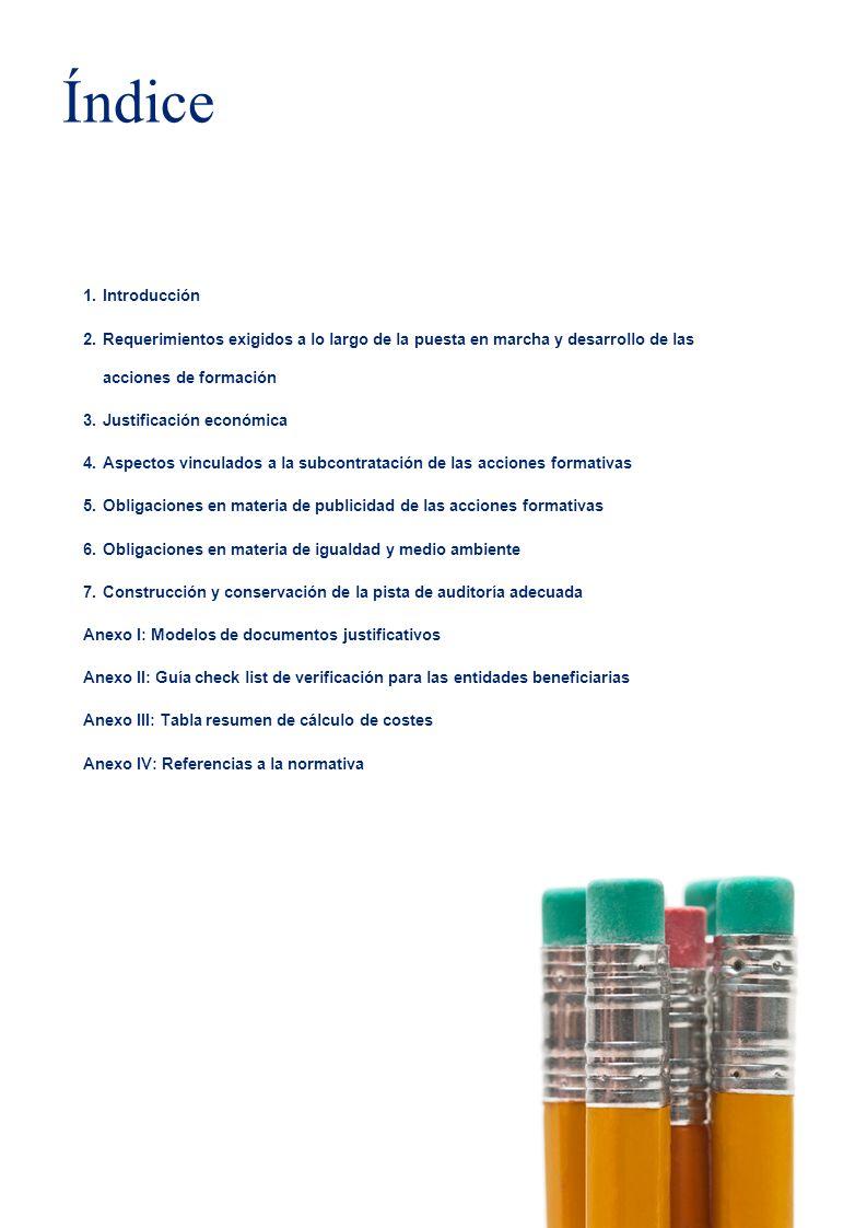 2 1.Introducción 2.Requerimientos exigidos a lo largo de la puesta en marcha y desarrollo de las acciones de formación 3.Justificación económica 4.Asp