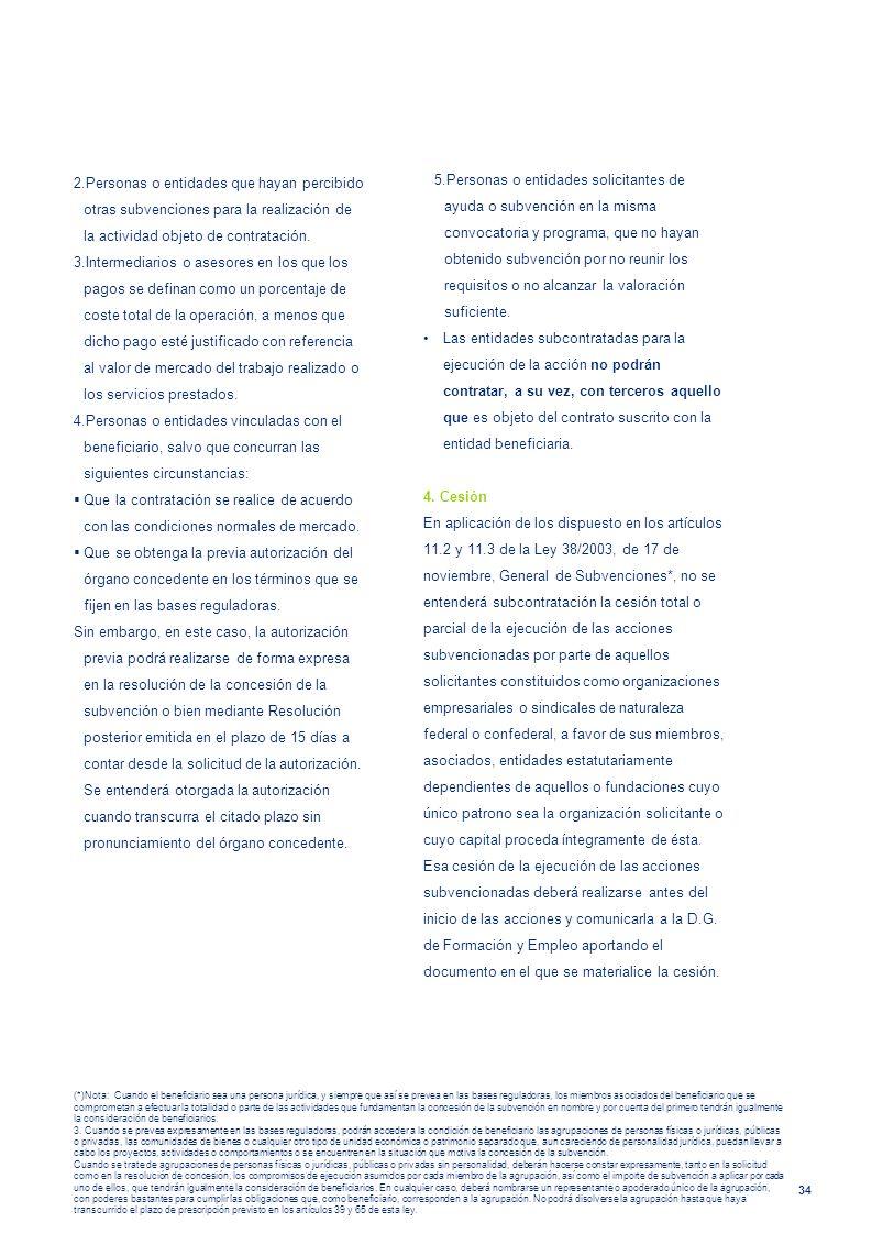34 2.Personas o entidades que hayan percibido otras subvenciones para la realización de la actividad objeto de contratación. 3.Intermediarios o asesor