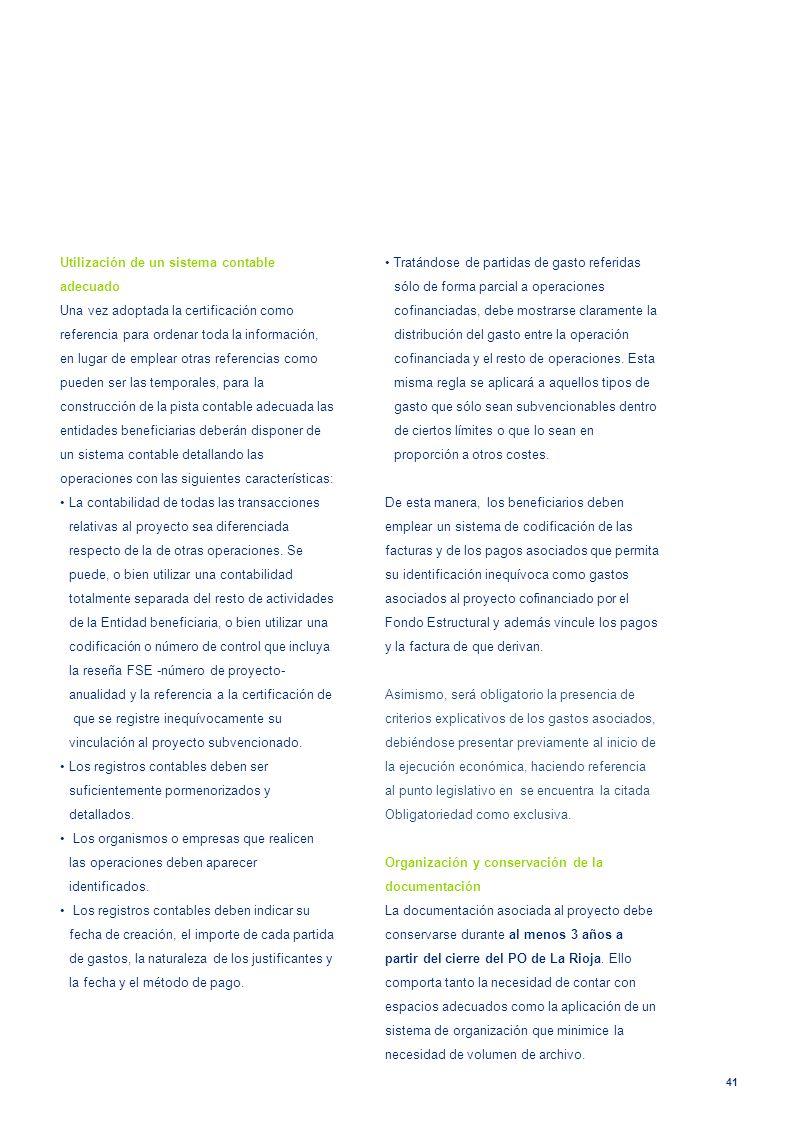 41 Utilización de un sistema contable adecuado Una vez adoptada la certificación como referencia para ordenar toda la información, en lugar de emplear