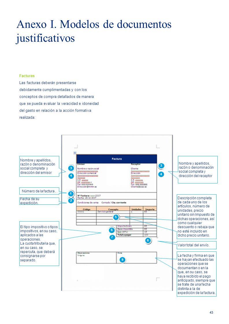 43 Facturas Las facturas deberán presentarse debidamente cumplimentadas y con los conceptos de compra detallados de manera que se pueda evaluar la ver